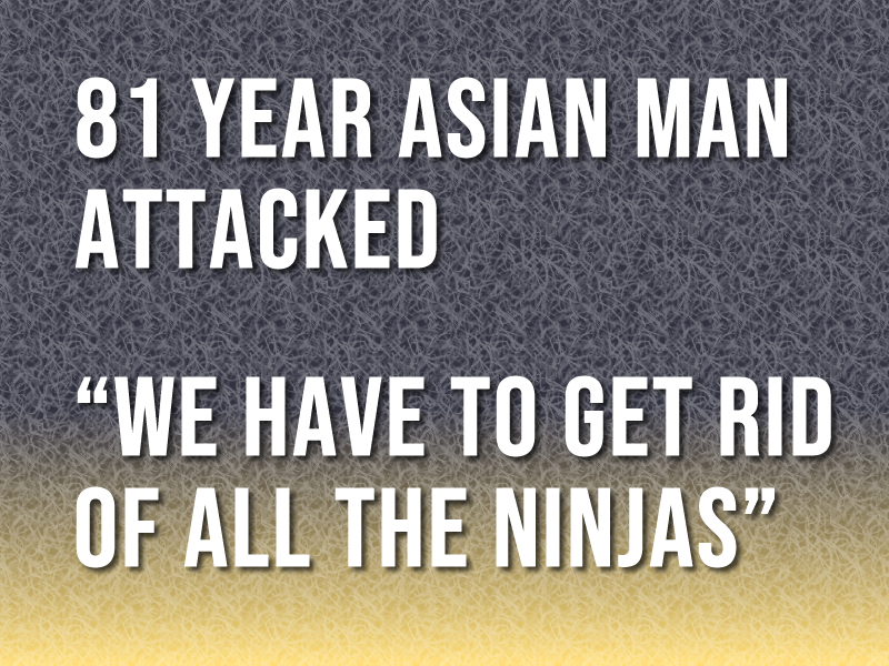 81 year old Asian Man Attacked